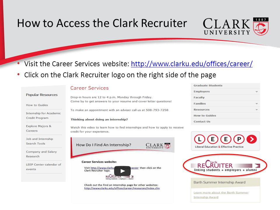 How to Access the Clark Recruiter Visit the Career Services website:   Click on the Clark Recruiter logo on the right side of the page