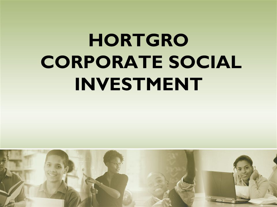 HORTGRO CORPORATE SOCIAL INVESTMENT