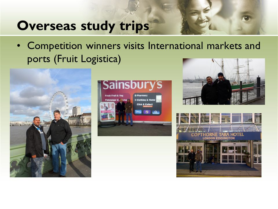 Overseas study trips Competition winners visits International markets and ports (Fruit Logistica)