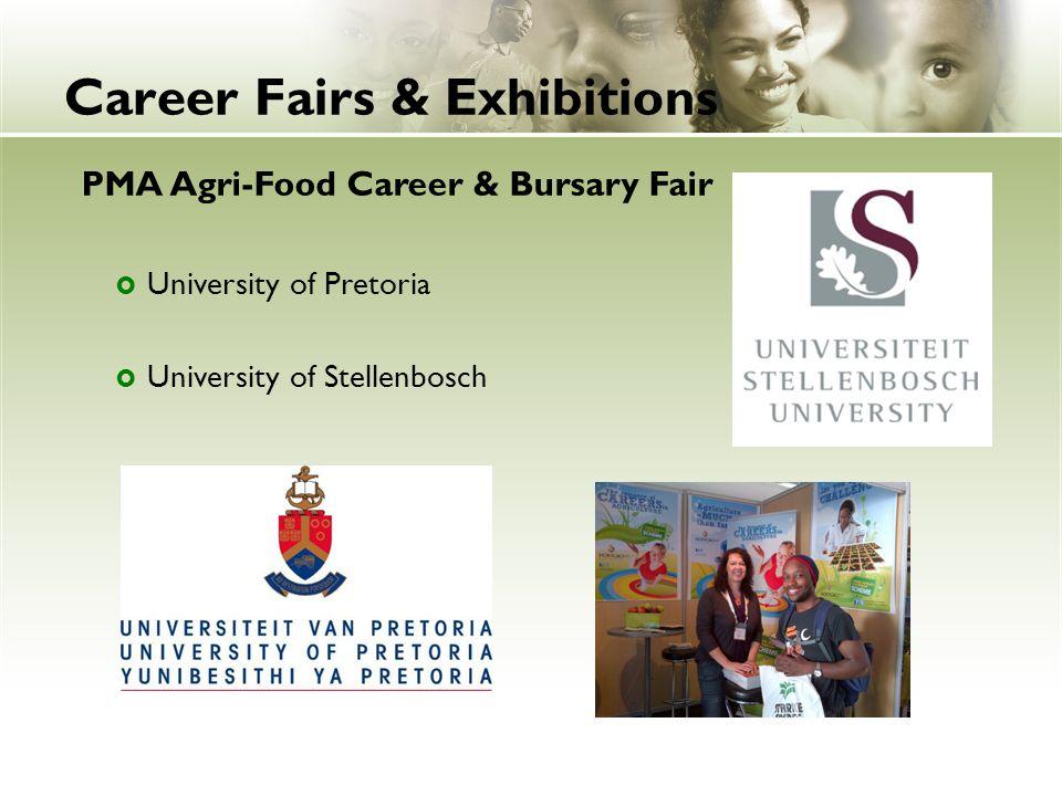 Career Fairs & Exhibitions PMA Agri-Food Career & Bursary Fair  University of Pretoria  University of Stellenbosch