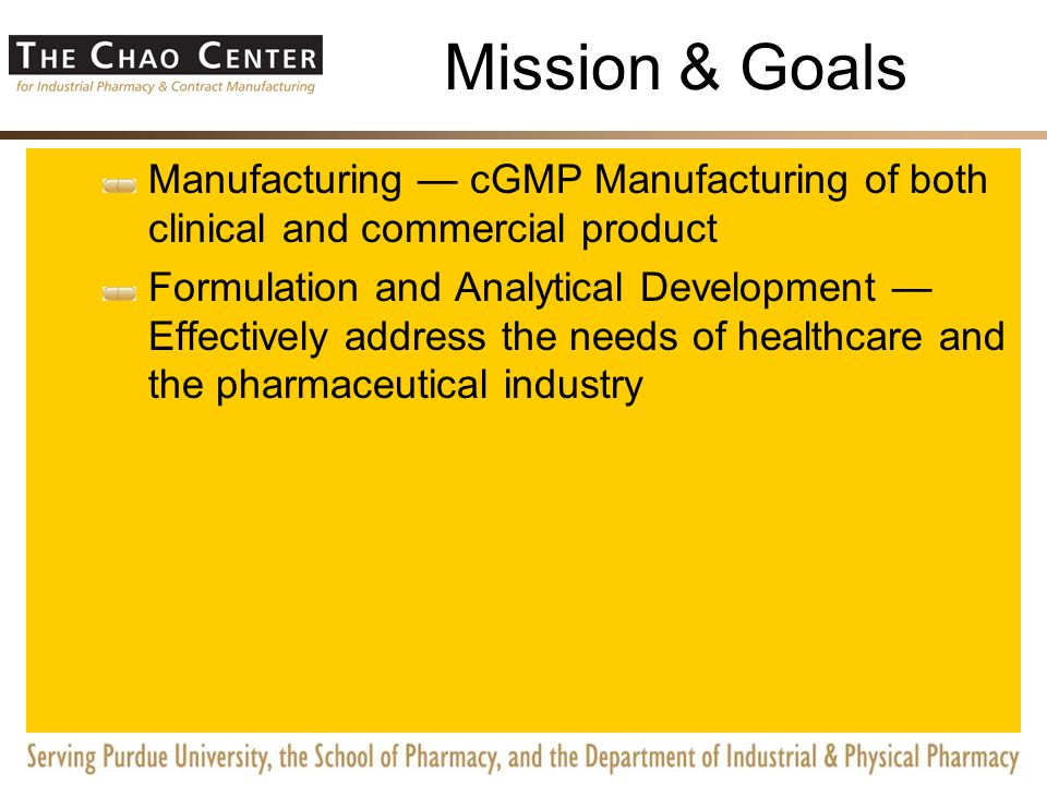 Mission & Goals Manufacturing — cGMP Manufacturing of both clinical and commercial product