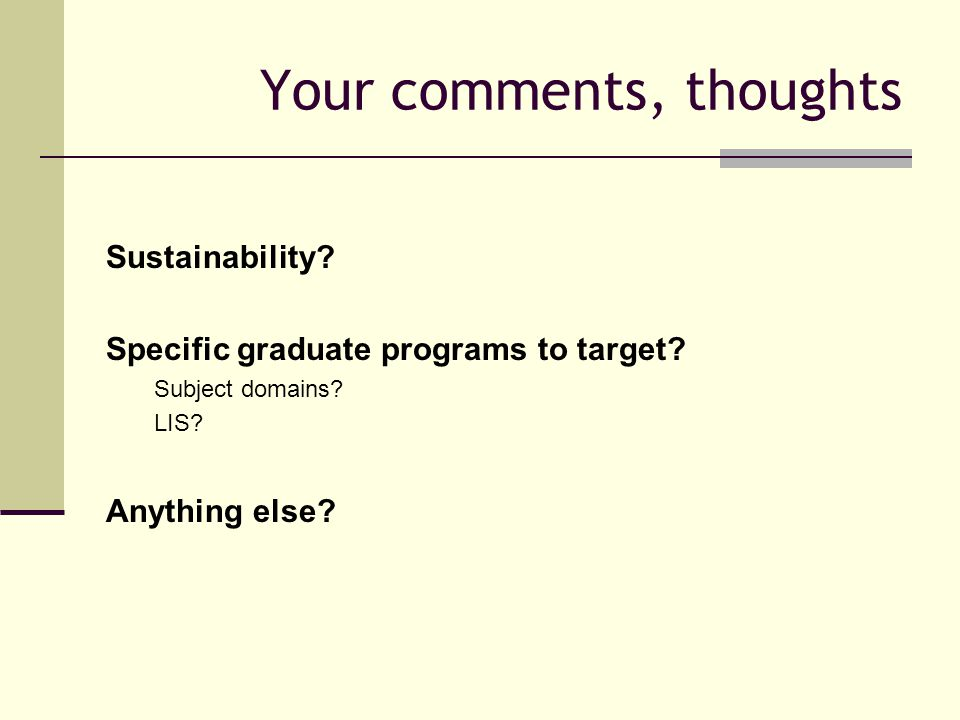 Your comments, thoughts Sustainability.Specific graduate programs to target.