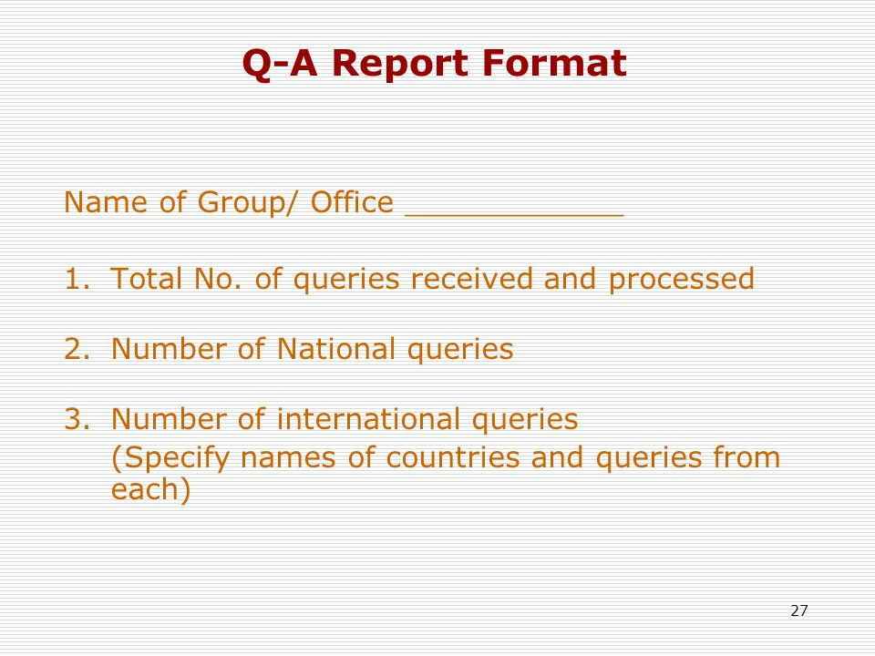 27 Q-A Report Format Name of Group/ Office ____________ 1.Total No.