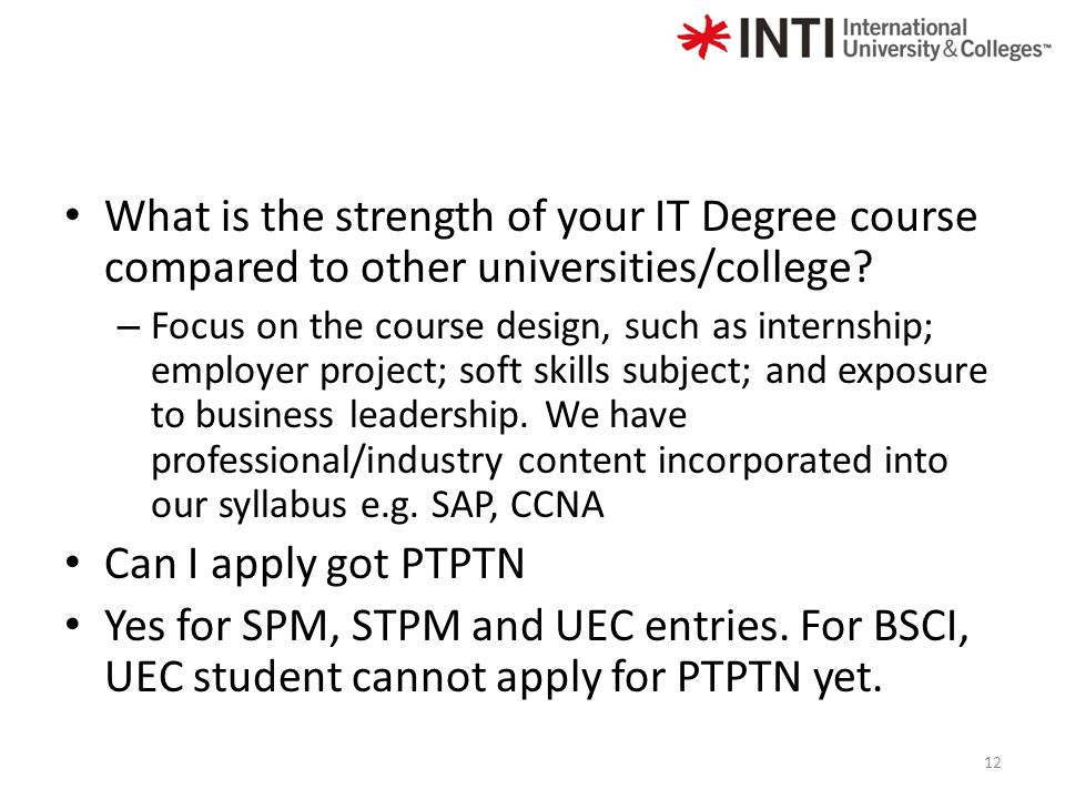 What is the strength of your IT Degree course compared to other universities/college.