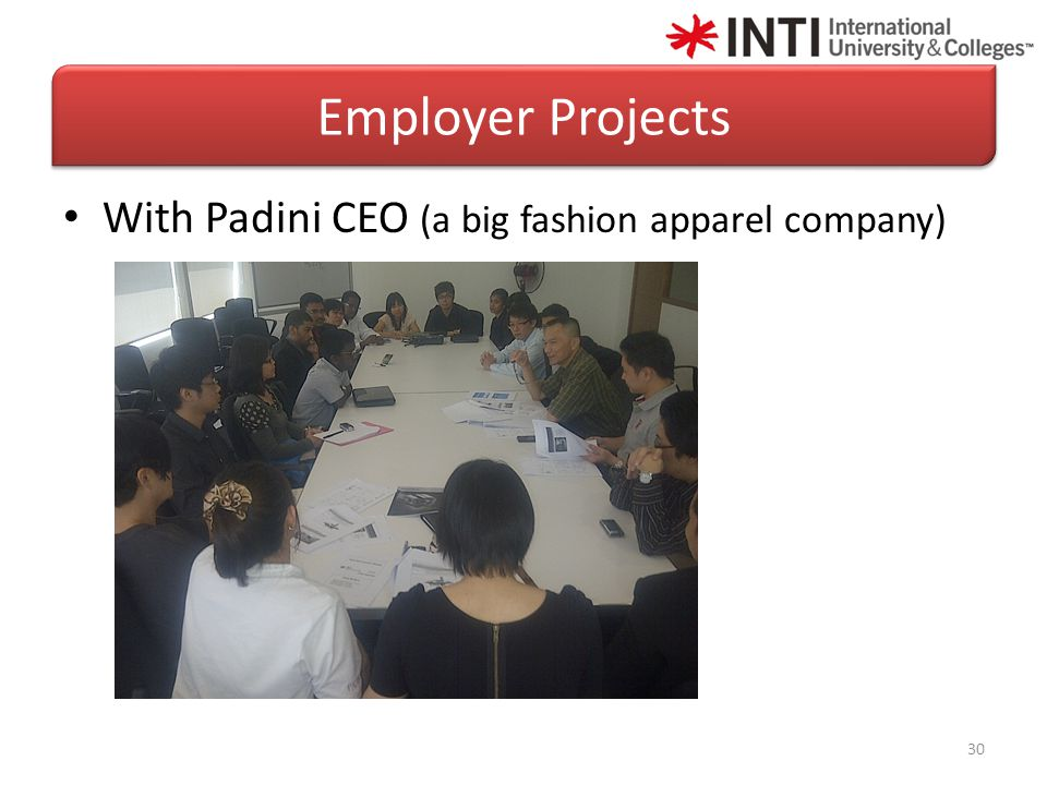 With Padini CEO (a big fashion apparel company) 30 Employer Projects