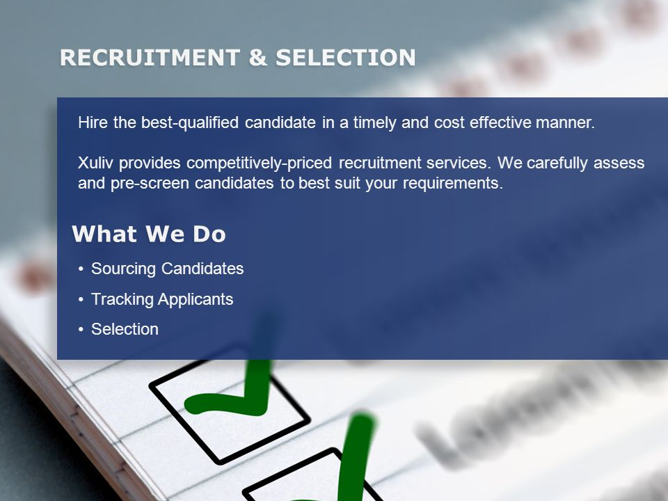 Hire the best-qualified candidate in a timely and cost effective manner.