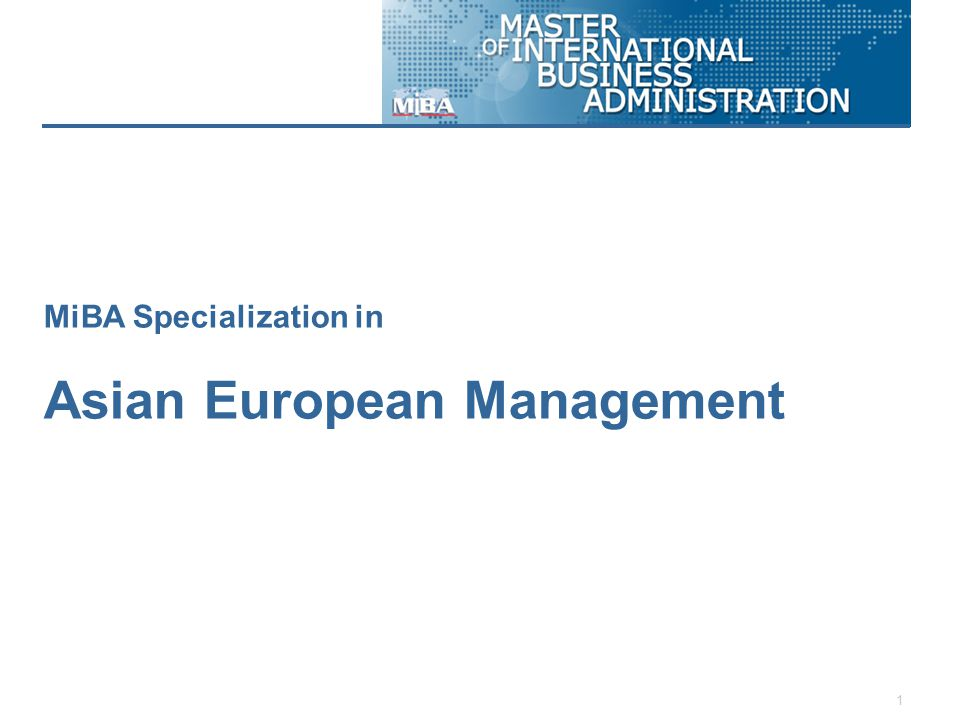 1 MiBA Specialization in Asian European Management