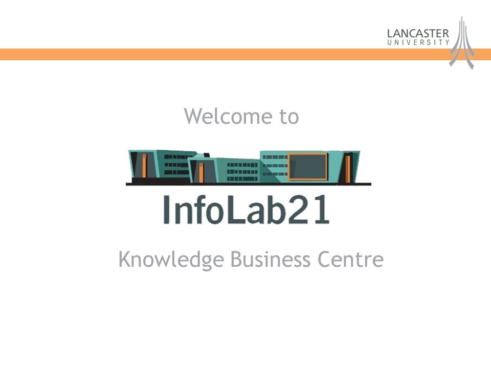 Knowledge Business Centre Welcome to