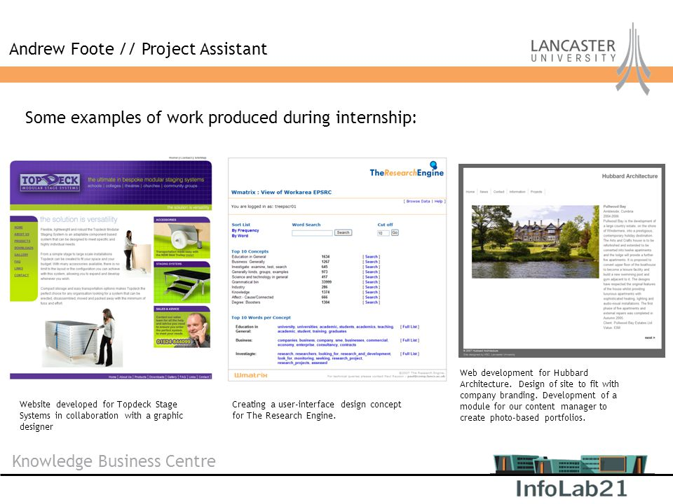 Knowledge Business Centre Andrew Foote // Project Assistant Website developed for Topdeck Stage Systems in collaboration with a graphic designer Creating a user-interface design concept for The Research Engine.