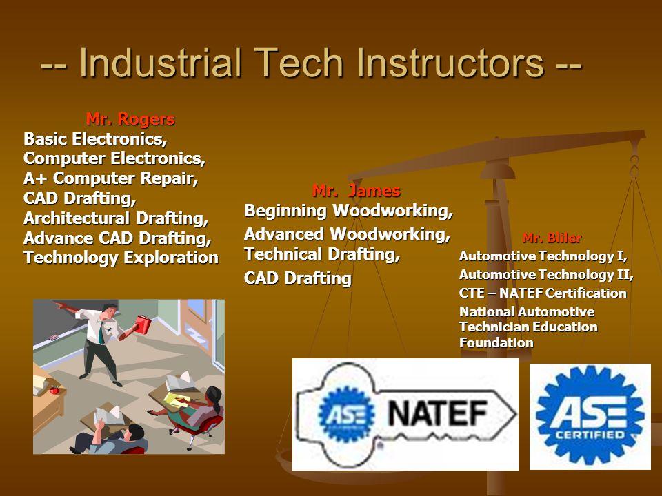 -- Industrial Tech Instructors -- Mr.
