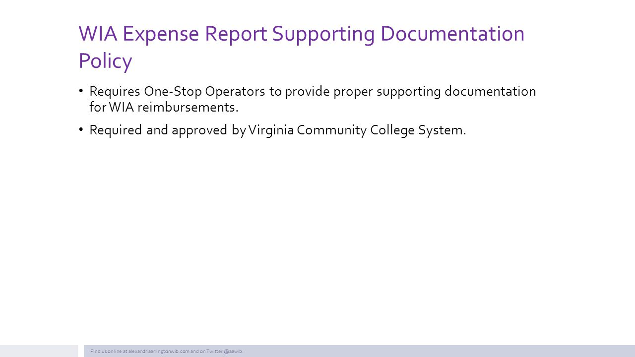 WIA Expense Report Supporting Documentation Policy Requires One-Stop Operators to provide proper supporting documentation for WIA reimbursements. Requ
