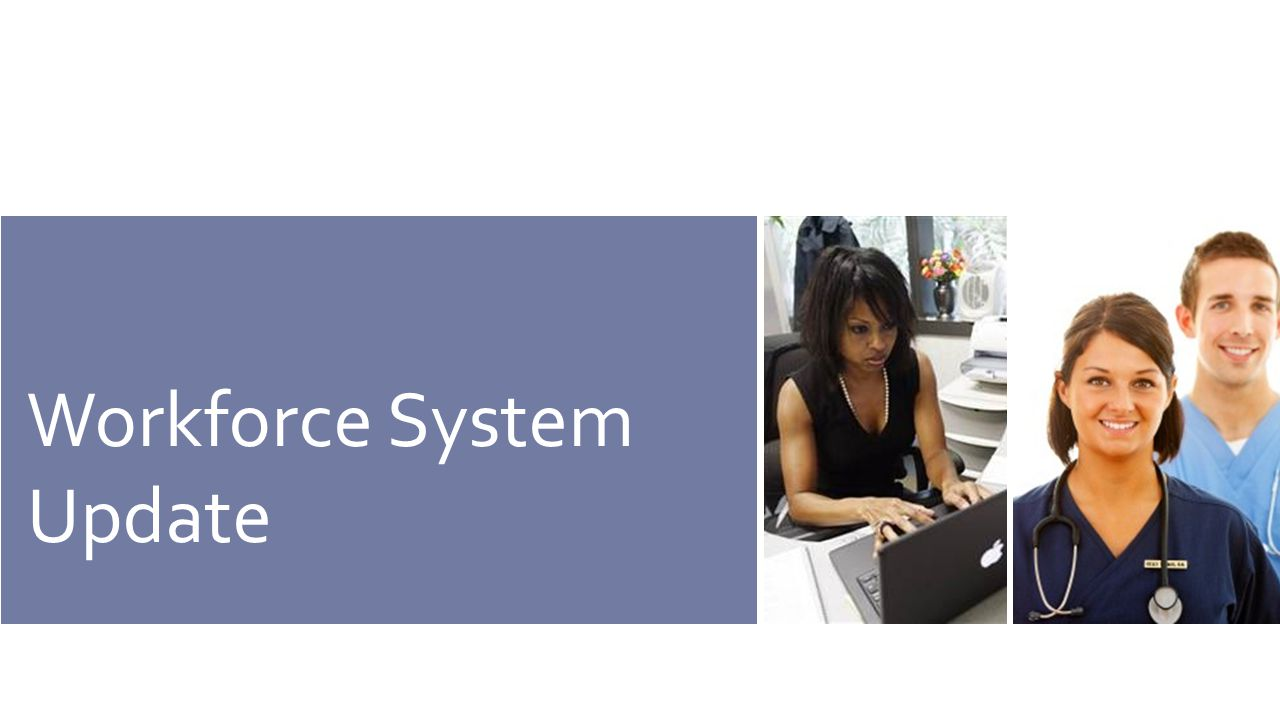 Workforce System Update