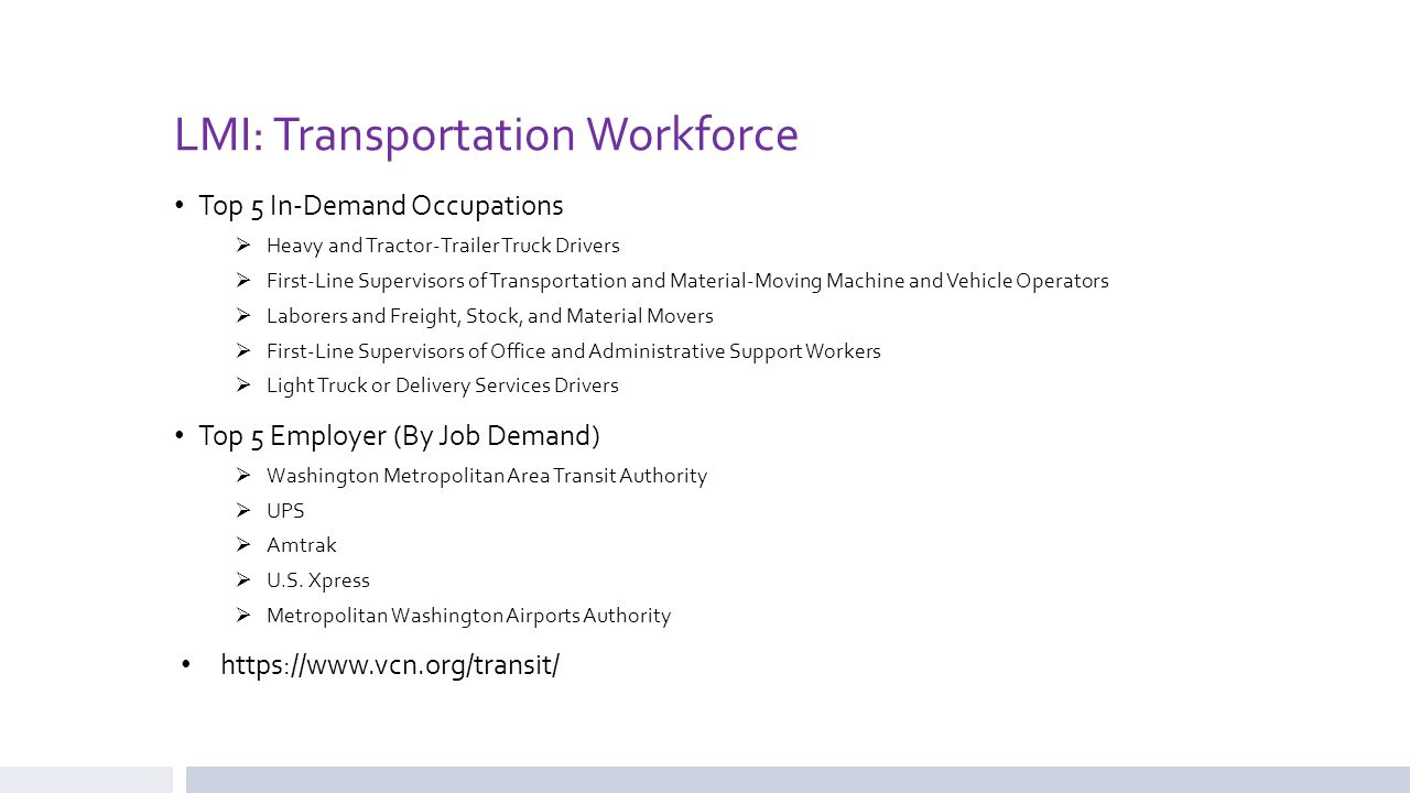 LMI: Transportation Workforce Top 5 In-Demand Occupations  Heavy and Tractor-Trailer Truck Drivers  First-Line Supervisors of Transportation and Mat