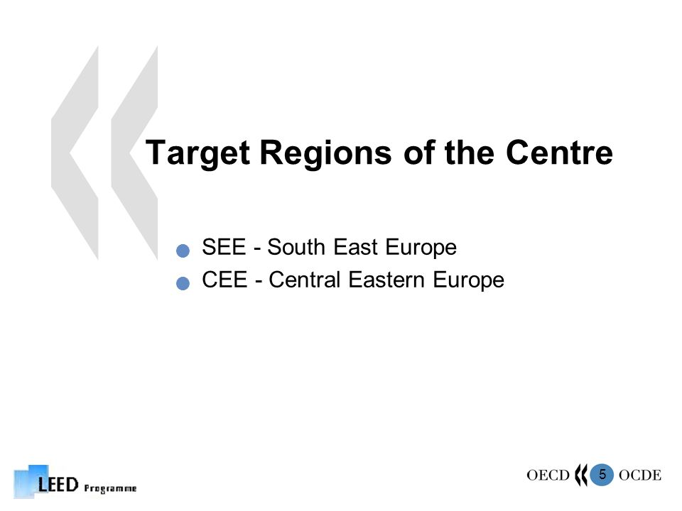 5 Target Regions of the Centre SEE - South East Europe CEE - Central Eastern Europe