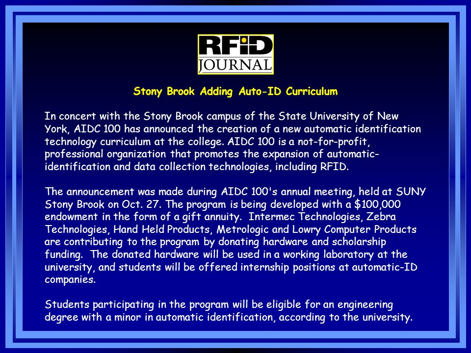 Stony Brook Adding Auto-ID Curriculum In concert with the Stony Brook campus of the State University of New York, AIDC 100 has announced the creation
