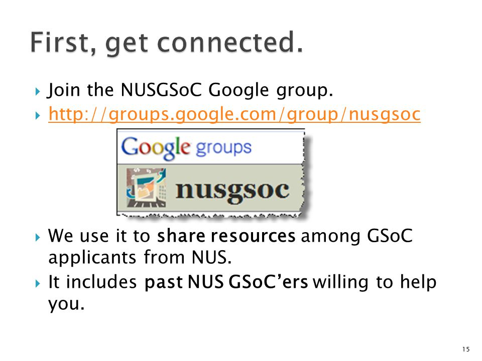  Join the NUSGSoC Google group.
