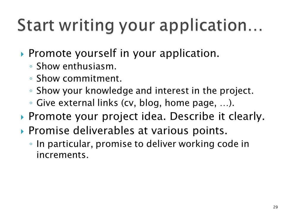  Promote yourself in your application. ◦ Show enthusiasm.