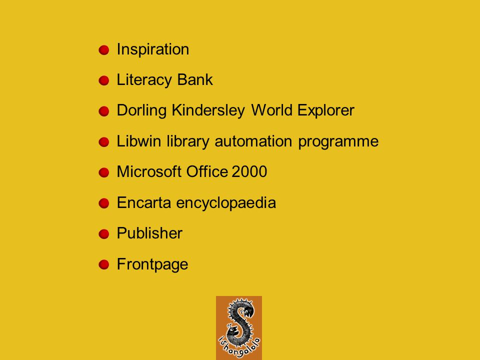 Inspiration Literacy Bank Dorling Kindersley World Explorer Libwin library automation programme Microsoft Office 2000 Encarta encyclopaedia Publisher Frontpage