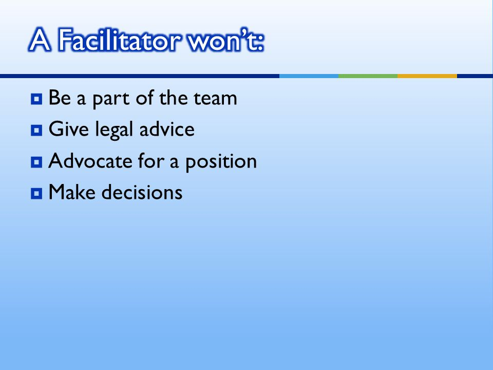  Be a part of the team  Give legal advice  Advocate for a position  Make decisions