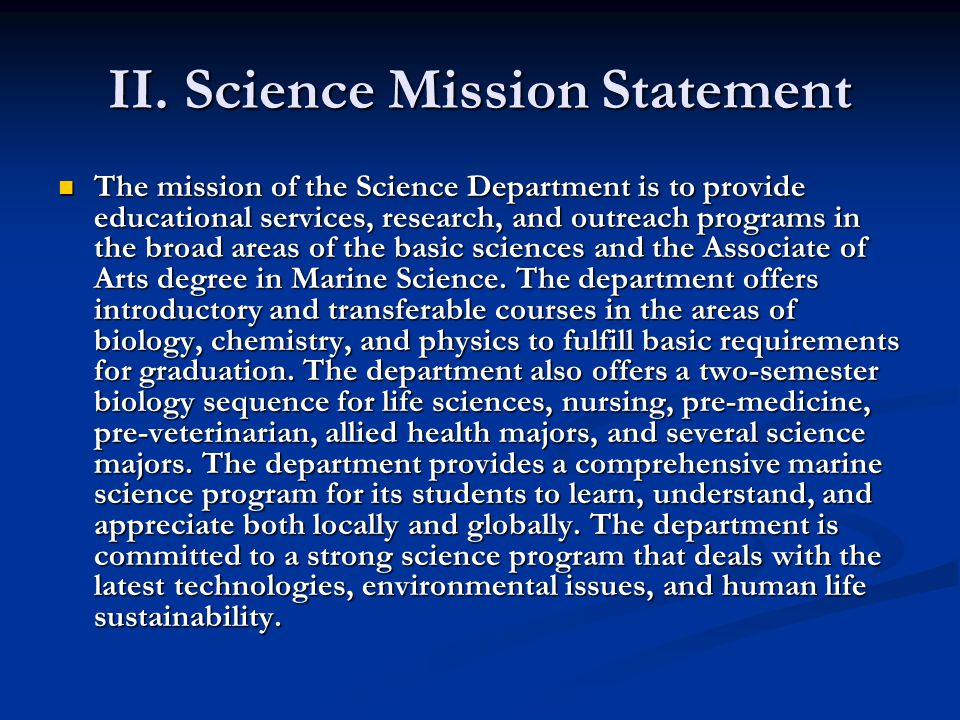 II. Science Mission Statement The mission of the Science Department is to provide educational services, research, and outreach programs in the broad a