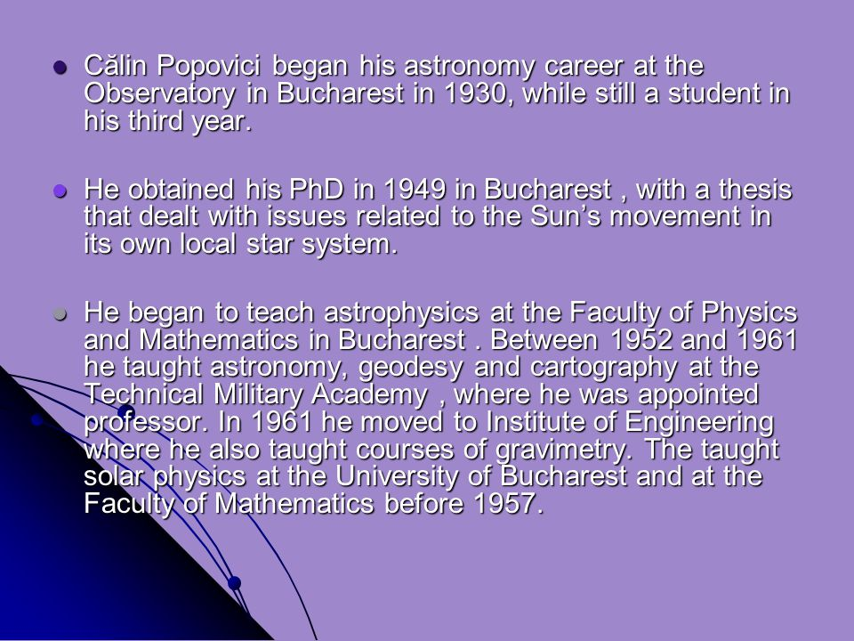 Călin Popovici began his astronomy career at the Observatory in Bucharest in 1930, while still a student in his third year.