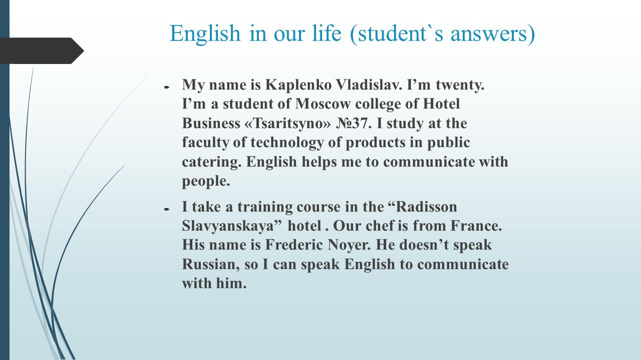 English in our life (student`s answers)  My name is Kaplenko Vladislav.
