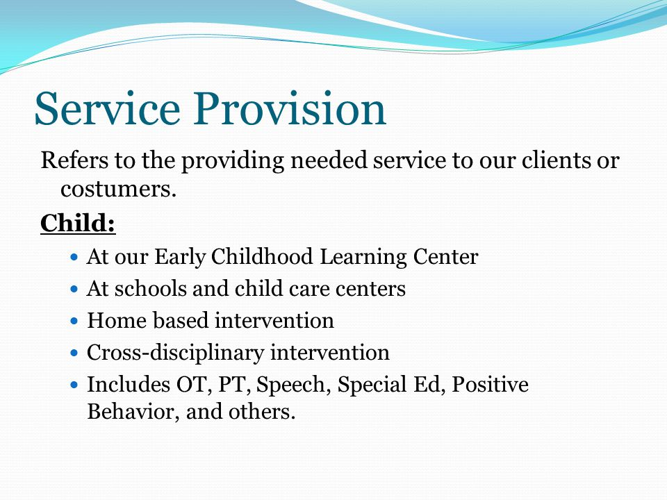 Service Provision Refers to the providing needed service to our clients or costumers.