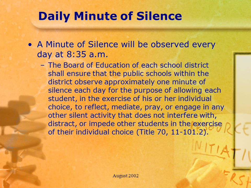 August 2002 Daily Minute of Silence A Minute of Silence will be observed every day at 8:35 a.m.A Minute of Silence will be observed every day at 8:35