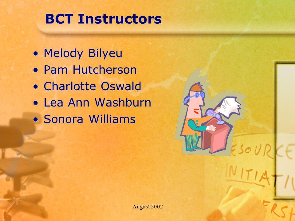 August 2002 BCT Instructors Melody BilyeuMelody Bilyeu Pam HutchersonPam Hutcherson Charlotte OswaldCharlotte Oswald Lea Ann WashburnLea Ann Washburn Sonora WilliamsSonora Williams