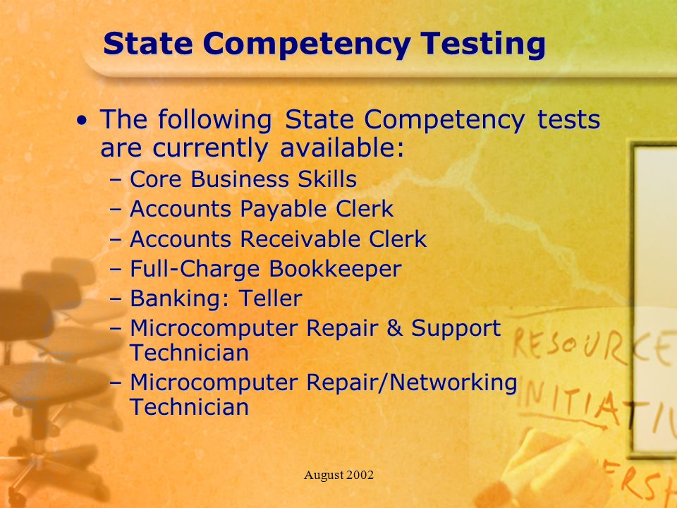 August 2002 State Competency Testing The following State Competency tests are currently available:The following State Competency tests are currently a