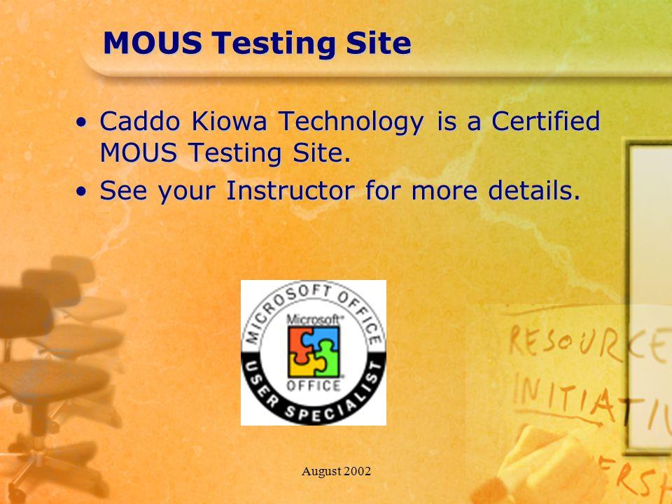 August 2002 MOUS Testing Site Caddo Kiowa Technology is a Certified MOUS Testing Site.Caddo Kiowa Technology is a Certified MOUS Testing Site.