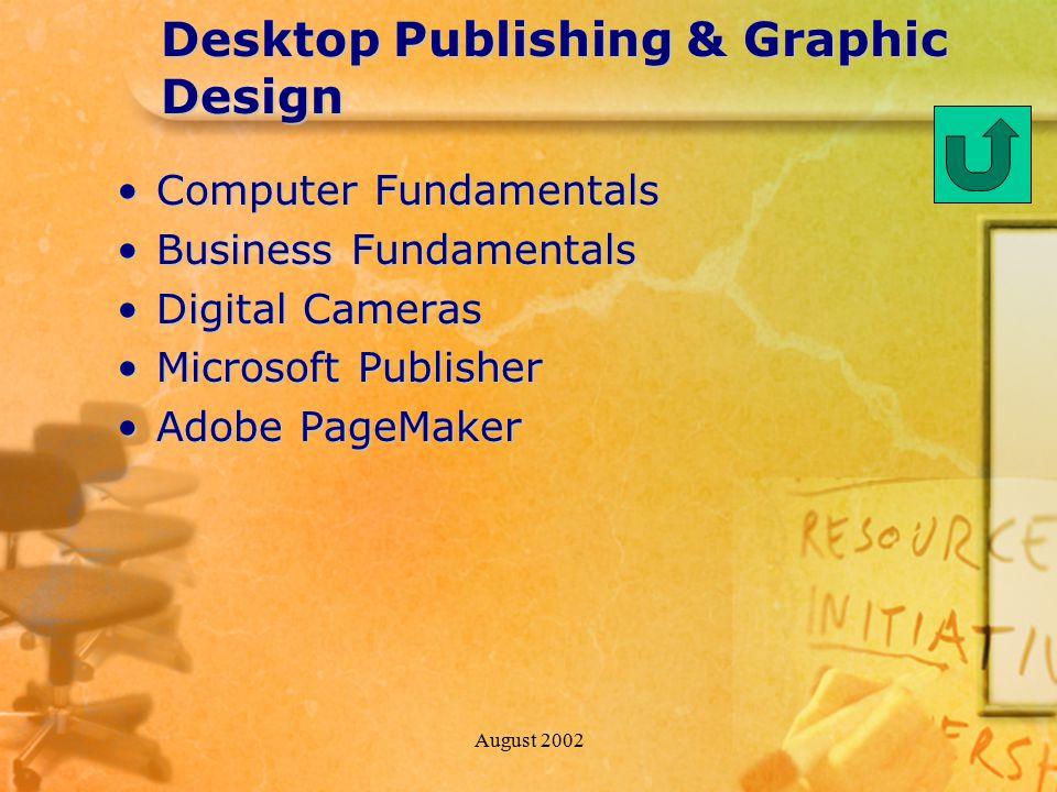 August 2002 Desktop Publishing & Graphic Design Computer FundamentalsComputer Fundamentals Business FundamentalsBusiness Fundamentals Digital CamerasD