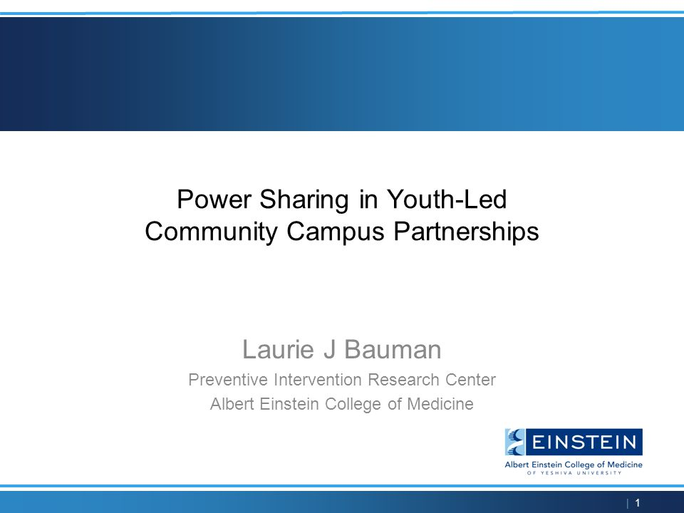 | 12 Our Unique Two-Level Partnership The Bronx Youth as Partners Coalition  SCIENCE: Einstein, Bronx colleges and universities  PRACTICE: Hospitals, clinics, insurance, community agencies, faith-based community leaders  POLICY: Bronx government and policy makers Grew from 20 to 54 agencies in 3 years, because youth were the leaders Albert Einstein College of Medicine is the lead agency Coalition provided assistance without intimidating and dominating youth