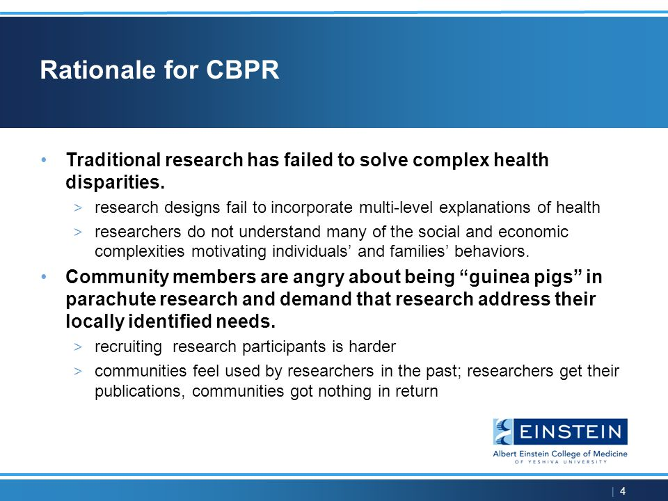 | 15 CBPR Principles (1) CBPR is participatory (2) CBPR is committed to full equity (3) The community determines the research agenda and intervention technology (4) CBPR empowers (5) CBPR builds on strengths (6) CBPR nurtures growth (7) CBPR is sensitive to the insider-outsider dynamic (8) Avoid selecting the community members