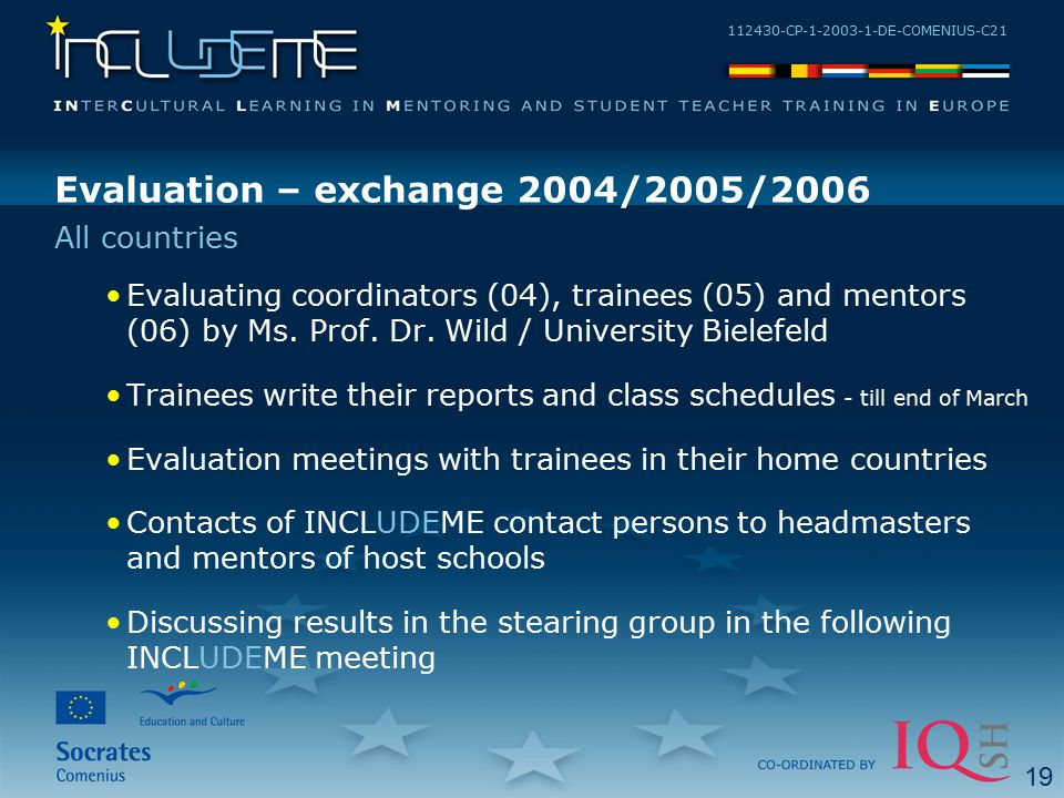 112430-CP-1-2003-1-DE-COMENIUS-C21 Evaluation – exchange 2004/2005/2006 Evaluating coordinators (04), trainees (05) and mentors (06) by Ms. Prof. Dr.