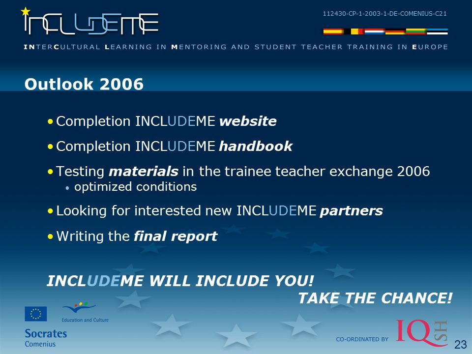 112430-CP-1-2003-1-DE-COMENIUS-C21 Outlook 2006 Completion INCLUDEME website Completion INCLUDEME handbook Testing materials in the trainee teacher ex