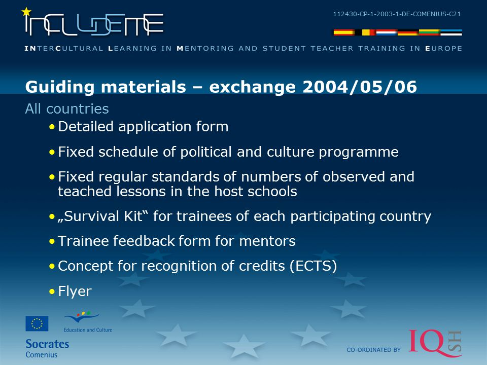112430-CP-1-2003-1-DE-COMENIUS-C21 Guiding materials – exchange 2004/05/06 Detailed application form Fixed schedule of political and culture programme