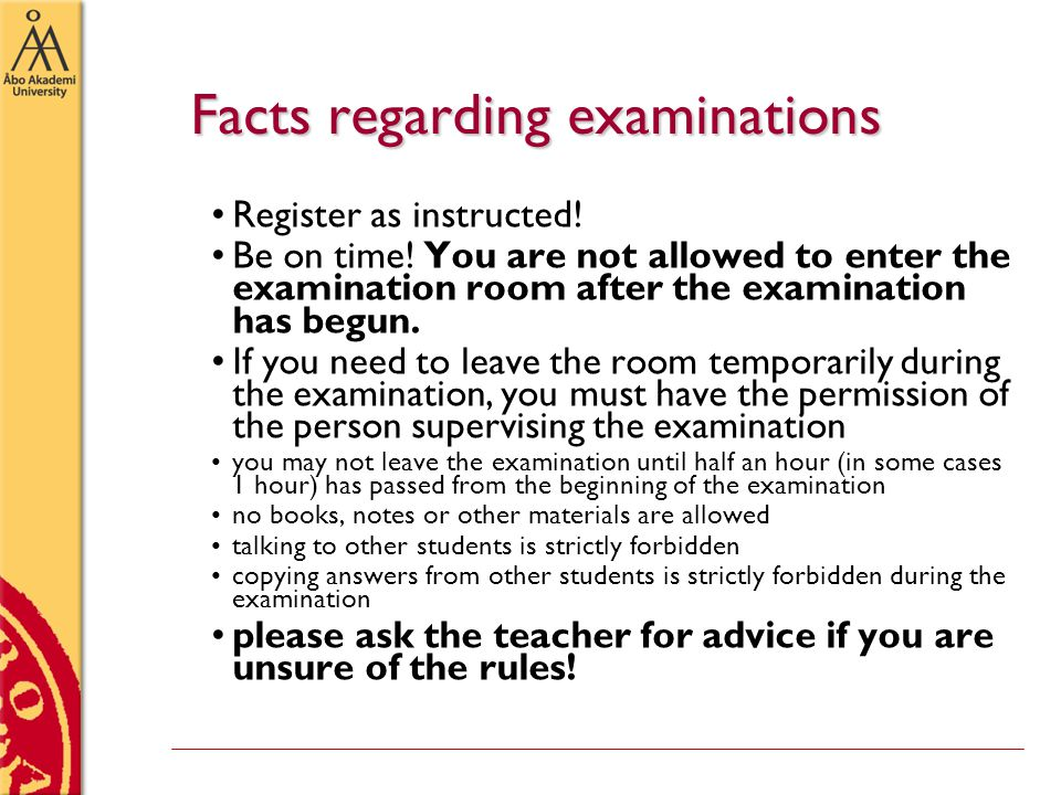 Facts regarding examinations Register as instructed.
