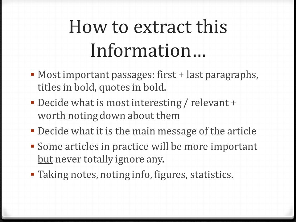 How to extract this Information…  Most important passages: first + last paragraphs, titles in bold, quotes in bold.