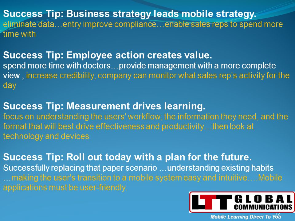 Success Tip: Business strategy leads mobile strategy.