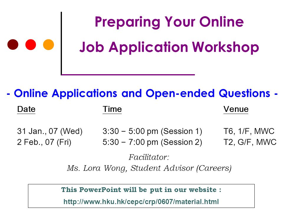 Preparing Your Online Job Application Workshop - Online Applications and Open-ended Questions - This PowerPoint will be put in our website : http://ww