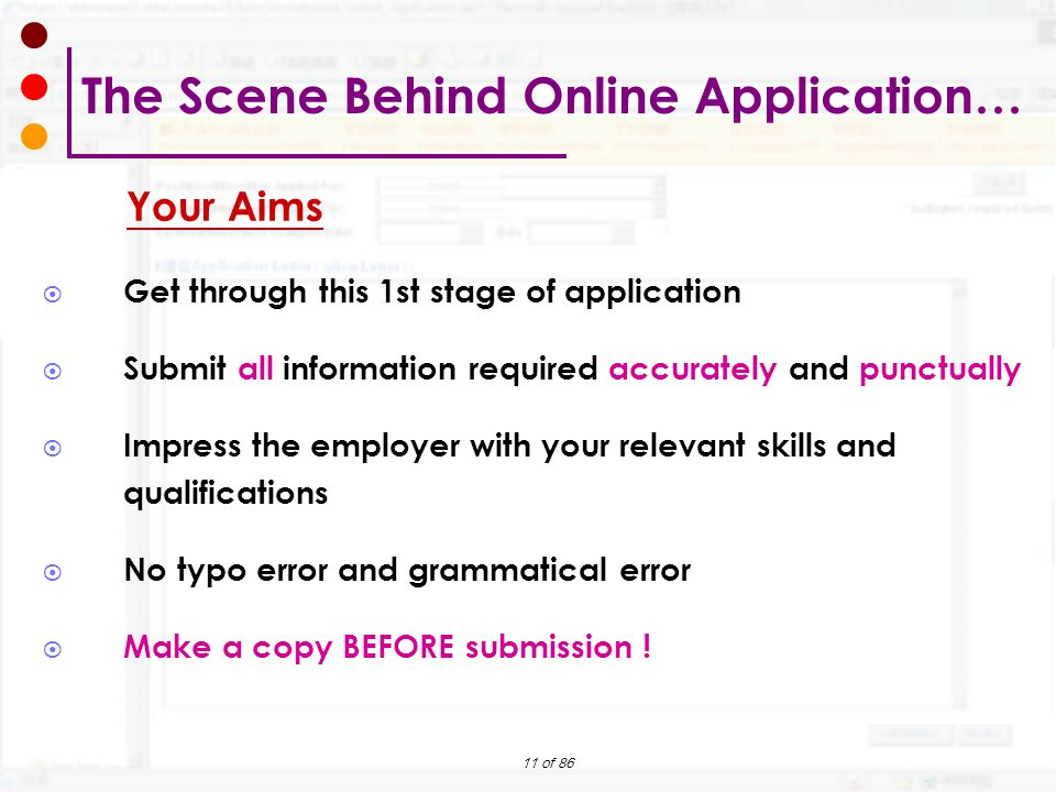 11 of 86 Your Aims  Get through this 1st stage of application  Submit all information required accurately and punctually  Impress the employer with