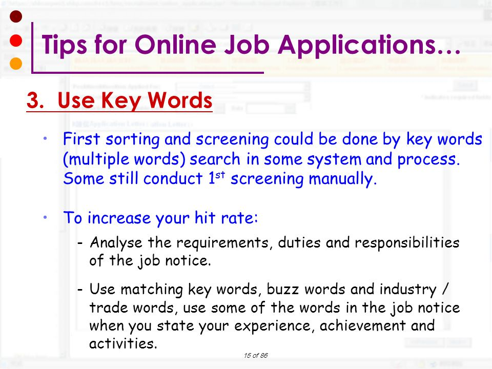 15 of 86 First sorting and screening could be done by key words (multiple words) search in some system and process. Some still conduct 1 st screening