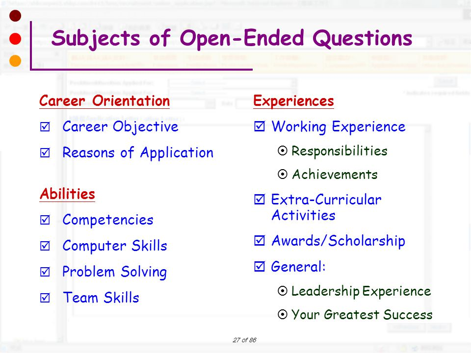 27 of 86 Subjects of Open-Ended Questions Career Orientation  Career Objective  Reasons of Application Abilities  Competencies  Computer Skills 
