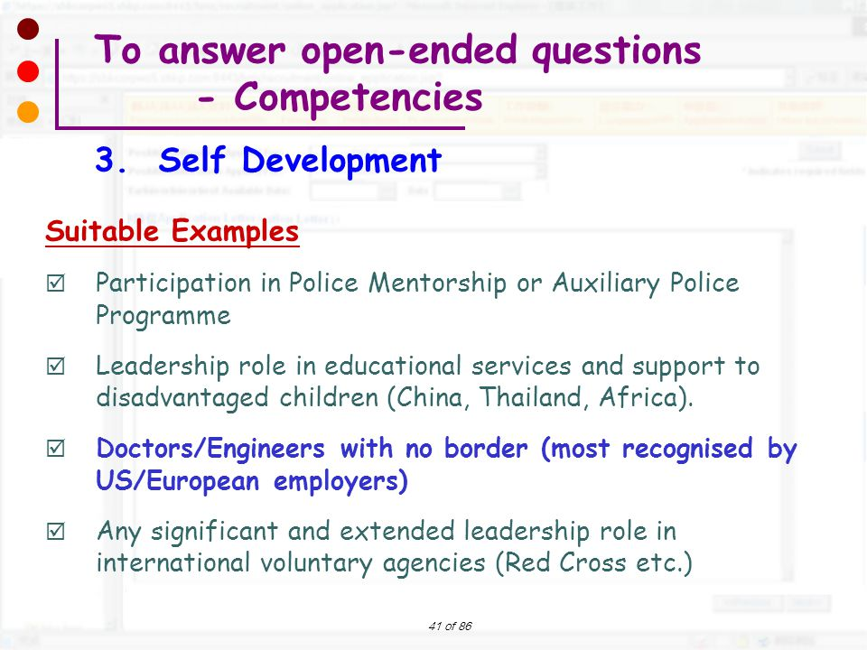 41 of 86 Suitable Examples  Participation in Police Mentorship or Auxiliary Police Programme  Leadership role in educational services and support to