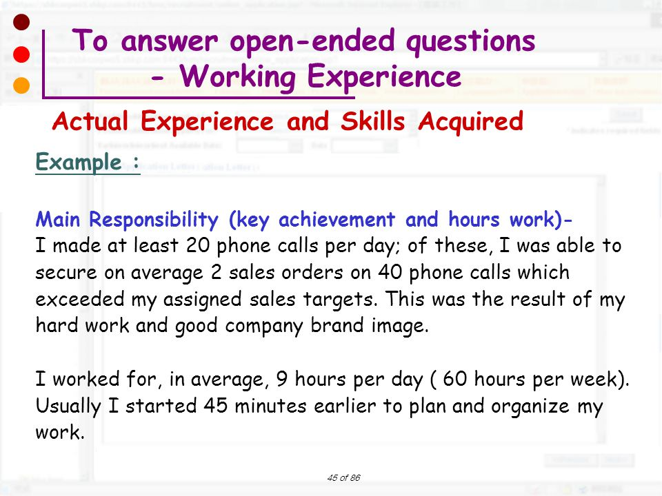 45 of 86 Example : Main Responsibility (key achievement and hours work)- I made at least 20 phone calls per day; of these, I was able to secure on ave