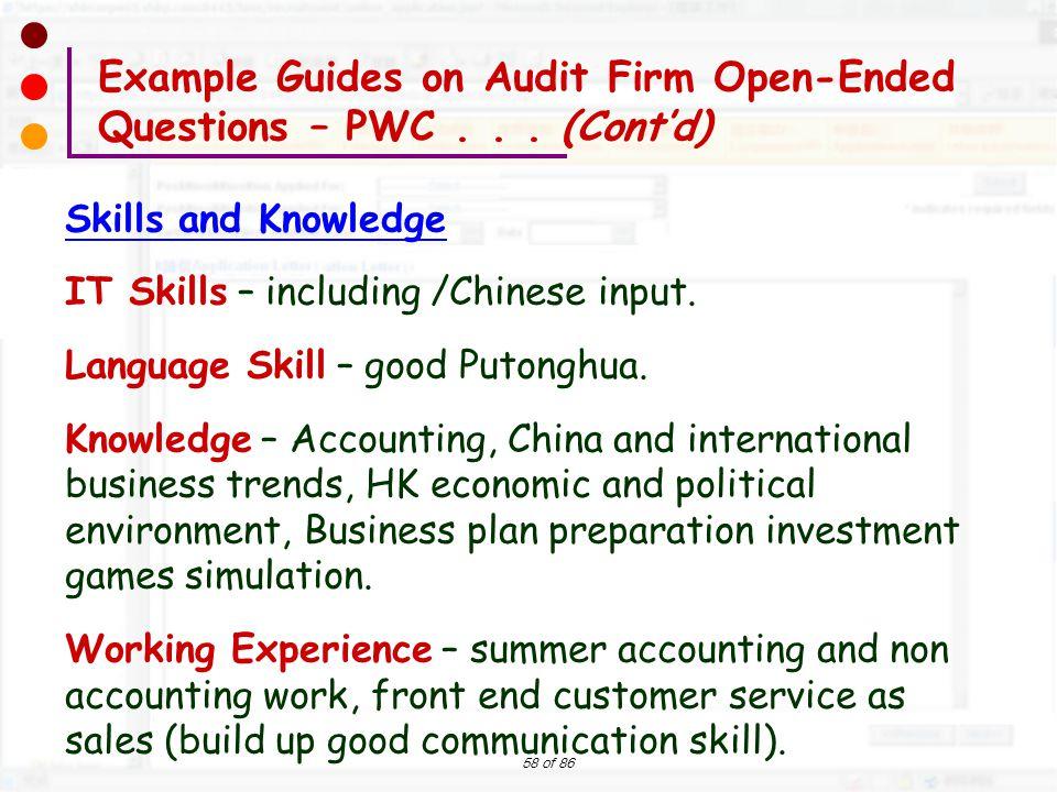 58 of 86 Skills and Knowledge IT Skills – including /Chinese input. Language Skill – good Putonghua. Knowledge – Accounting, China and international b