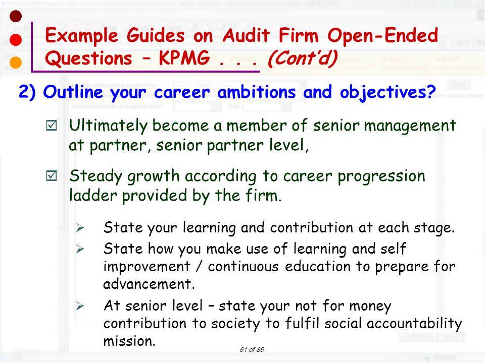 61 of 86  Ultimately become a member of senior management at partner, senior partner level,  Steady growth according to career progression ladder pr
