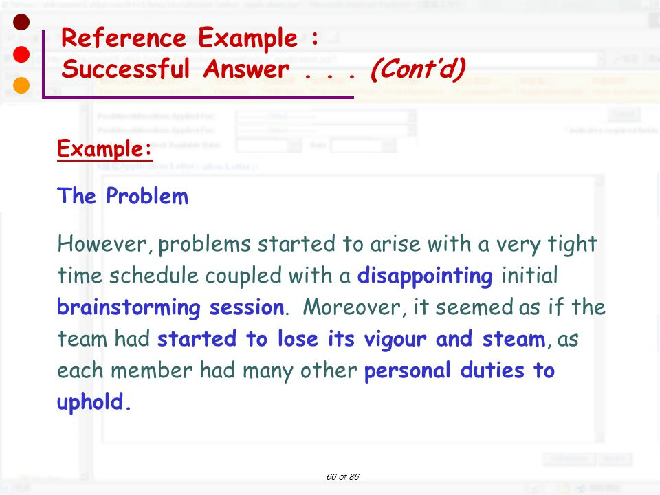 66 of 86 Example: The Problem However, problems started to arise with a very tight time schedule coupled with a disappointing initial brainstorming se