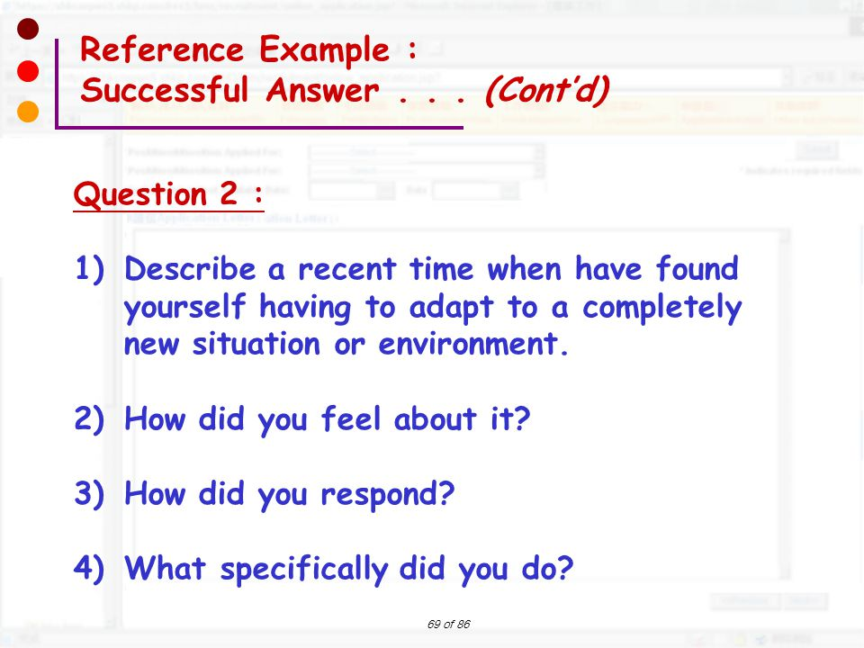69 of 86 Question 2 : 1)Describe a recent time when have found yourself having to adapt to a completely new situation or environment. 2)How did you fe